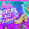 Imagem 1 do filme Barbie - Aventura nas Estrelas