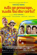 Poster do filme Não Se Preocupe, Nada Vai Dar Certo!
