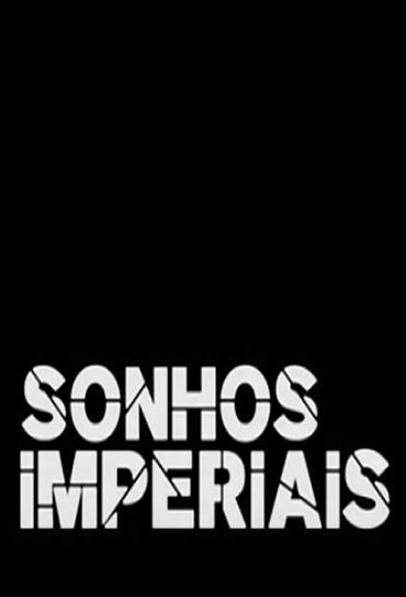 Poster do filme Sonhos Imperiais
