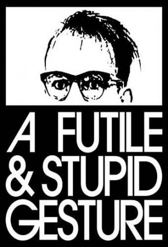 Poster do filme A Futile & Stupid Gesture