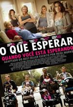 Poster do filme O Que Esperar Quando Você Está Esperando