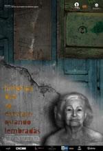 Poster do filme Histórias que Só Existem Quando Lembradas