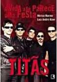 Titãs - A Vida Até Parece uma Festa