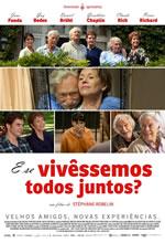 Poster do filme E Se Vivêssemos Todos Juntos?