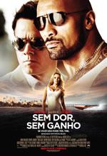 Poster do filme Sem Dor, Sem Ganho