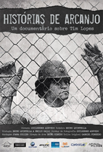 Tim Lopes - História de Arcanjo