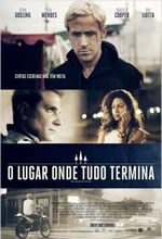 Poster do filme O Lugar Onde Tudo Termina