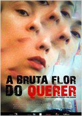Poster do filme A Bruta Flor do Querer