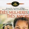 Imagem 3 do filme Três Mulheres, Três Amores