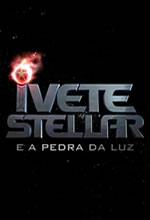 Pôster do filme Ivete Stellar e a Pedra da Luz