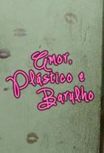 Poster do filme Amor, Plástico e Barulho
