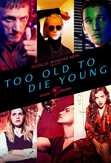 Poster do filme Too Old to Die Young