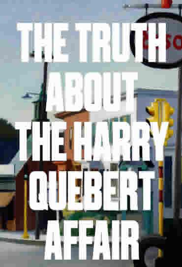 The Truth About Harry Quebert Affair