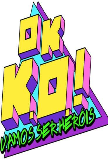Poster do filme OK K.O.! Let's Be Heroes