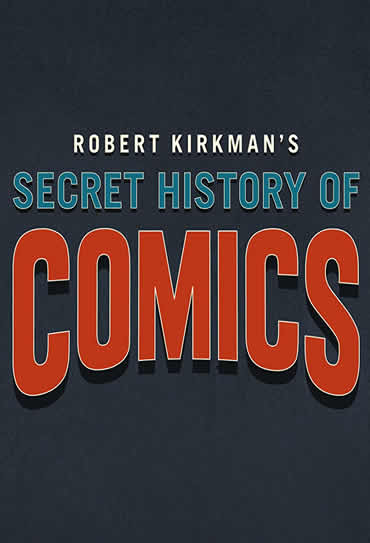 Poster do filme Robert Kirkman's Secret History of Comics
