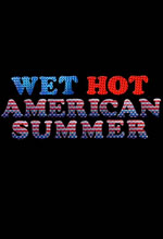Poster do filme Wet Hot American Summer: First Day of Camp